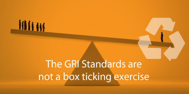 The GRI Standards are not a box ticking exercise